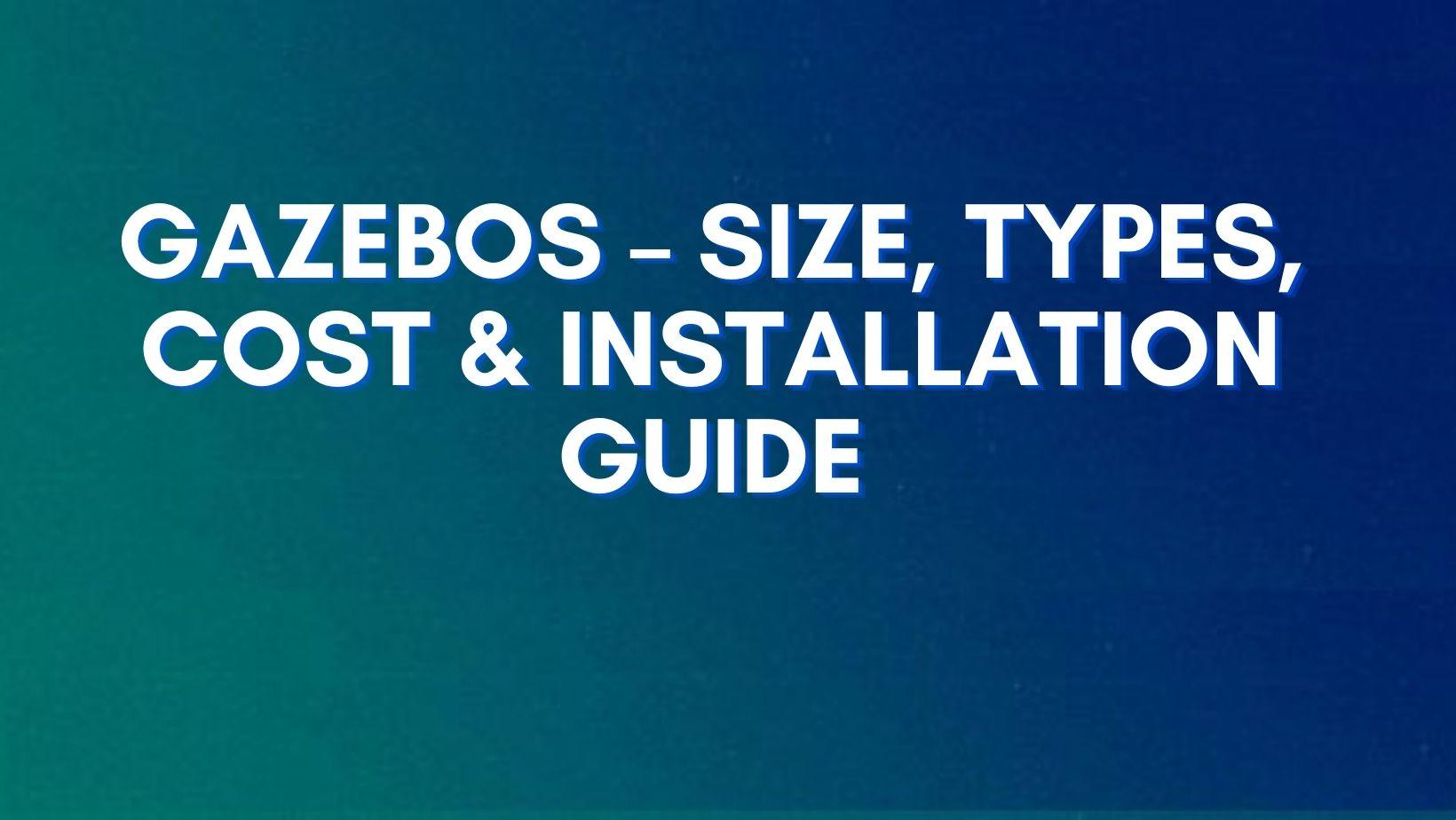 Gazebos step by step guide