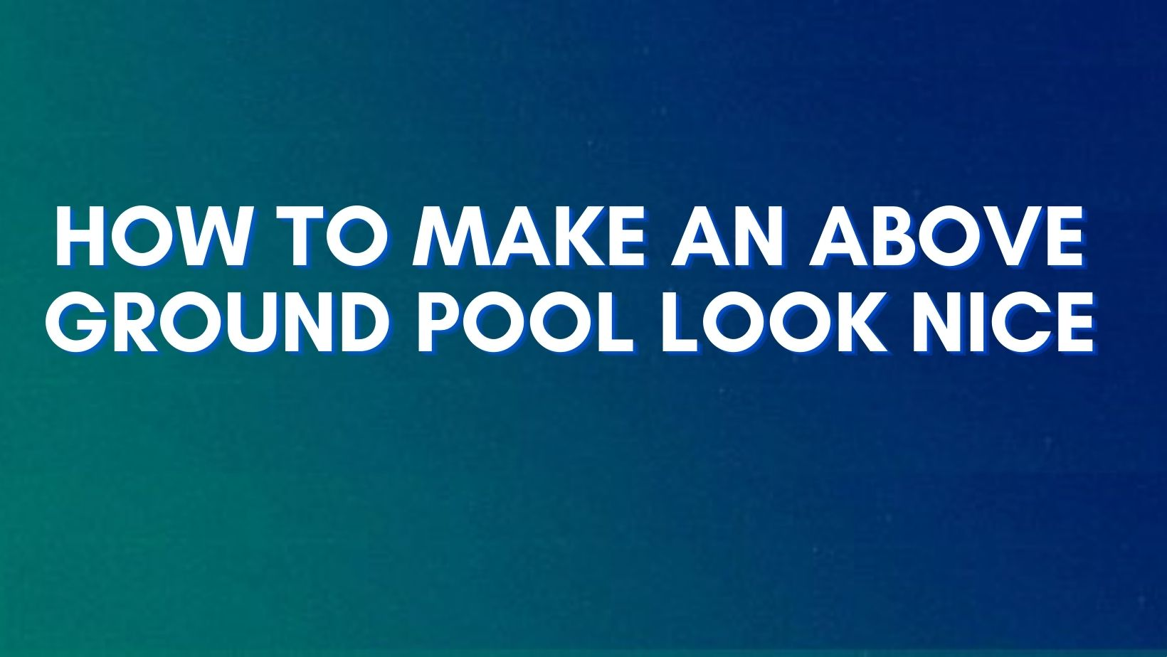 Create your above ground pool in a stylish way