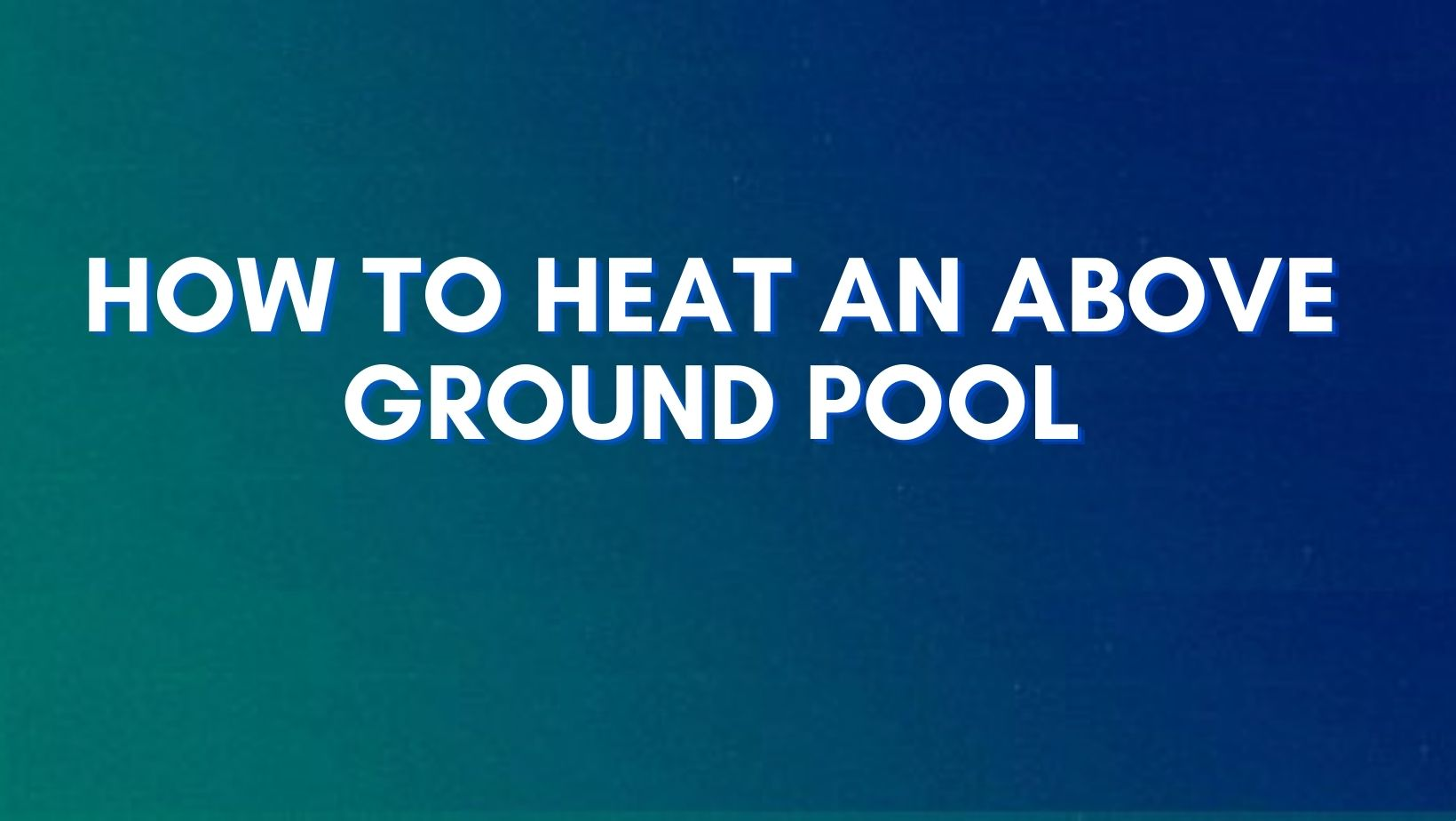 heating methods for an above ground pool