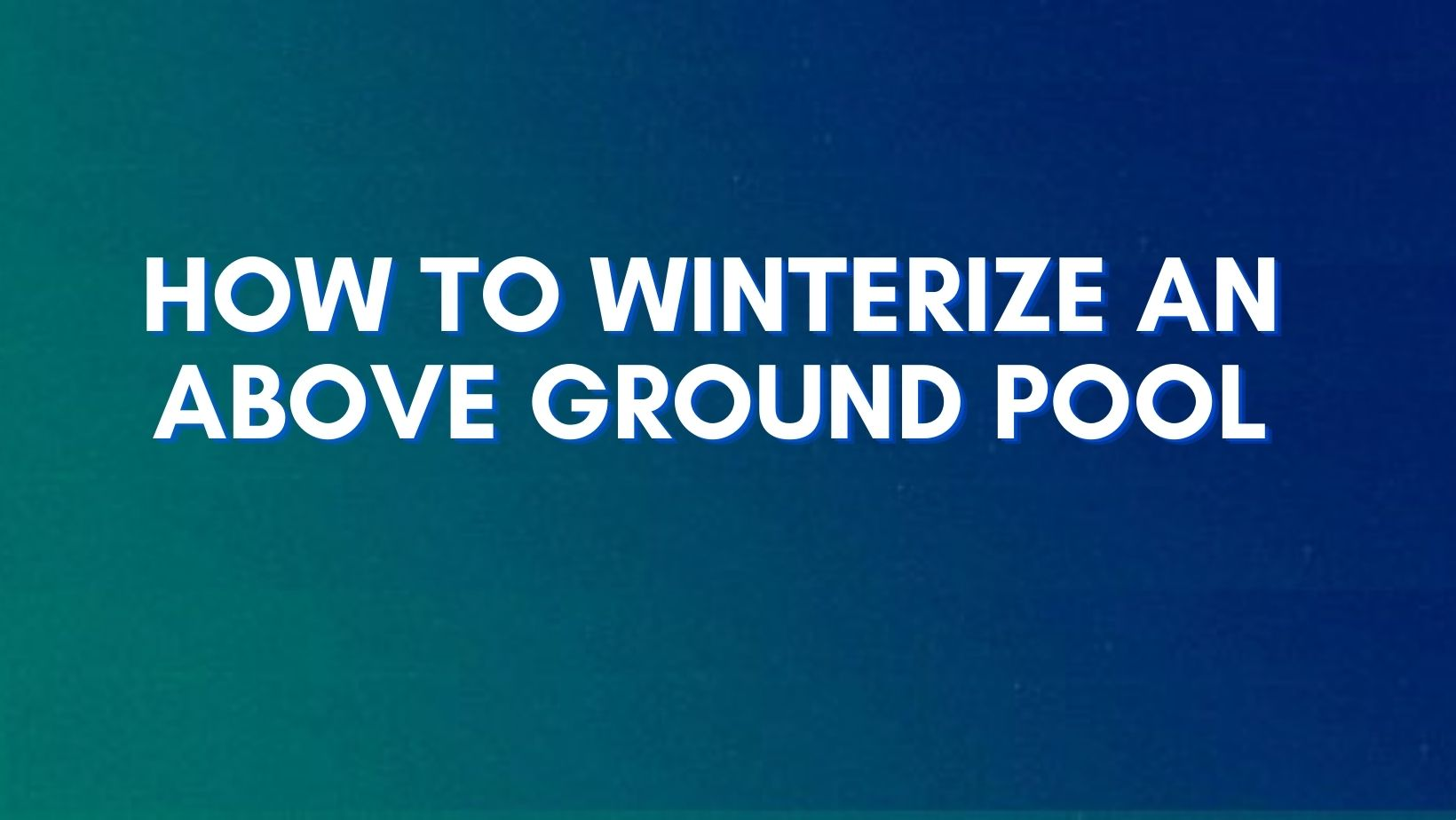 How to Close an above ground pool in winter season